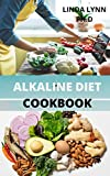 ALKALINE DIET COOKBOOK:  THE PERFECT GUIDE AND COOKBOOK OF ALKALINE DIET WITH IS BENEFIT IN WEIGHT LOSS PREVENT HEART DISEASE REDUCE DIABETES,BACK PAIN PLUS RECIPE FOR MEAL PLAN