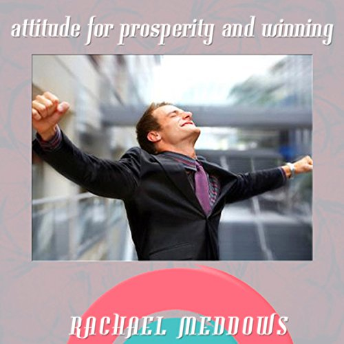 Attitude for Prosperity & Winning Hypnosis audiobook cover art