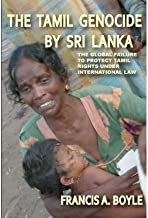 [(The Tamil Genocide by Sri Lanka)] [Author: Francis A. Boyle] published on (January, 2010)