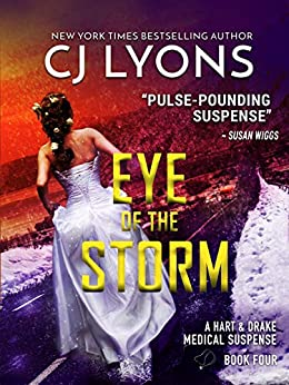 EYE OF THE STORM: a Christmas Wedding Thriller (Hart and Drake Medical Suspense Book 4) by [CJ Lyons]
