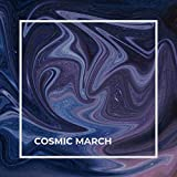 Cosmic March