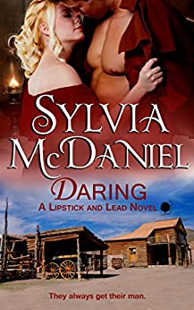Daring: Western Historical Romance (Lipstick And Lead Book 4) by [Sylvia McDaniel]