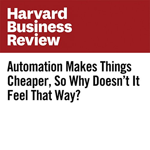 Automation Makes Things Cheaper, So Why Doesn't It Feel That Way? audiobook cover art