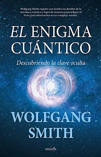 El enigma cuántico (Spanish Edition)