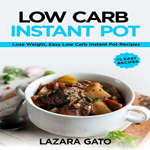Low Carb Instant Pot Cookbook audiobook cover art