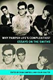 Image of Why pamper life's complexities?: Essays on The Smiths (Music and Society)