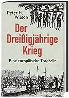Der Dreissigjaehrige Krieg: Eine europaeische Tragoedie