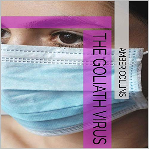 The Goliath Virus Audiobook By Amber Collins cover art