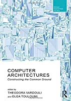 Computer Architectures: Constructing the Common Ground Front Cover