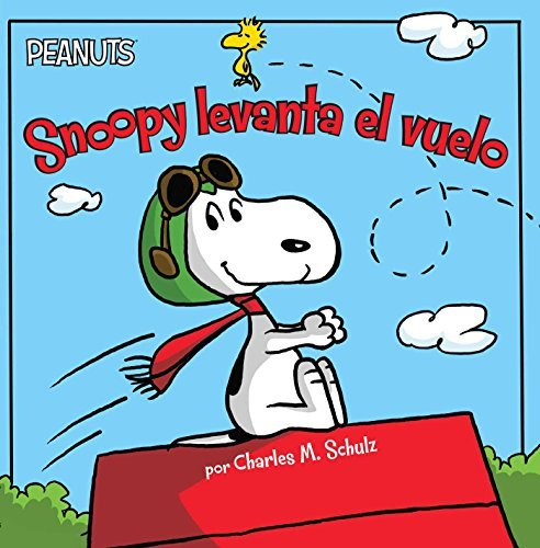 Snoopy levanta el vuelo (Snoopy Takes Off) by Charles M. Schulz (May 03,2016)