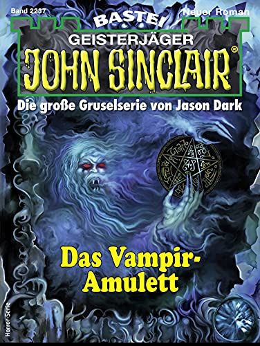 John Sinclair 2237 - Horror-Serie: Das Vampir-Amulett (German Edition)