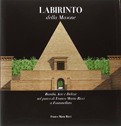 Labirinto della Masone. Bambù, arte e delizie nel parco di Franco Maria Ricci a Fontanellato. Ediz. illustrata