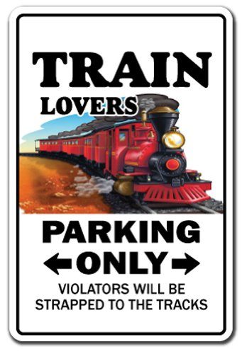 "Train Lovers Parking Sign Model Railroad rr Hobby | Indoor/Outdoor | 14"" Tall"
