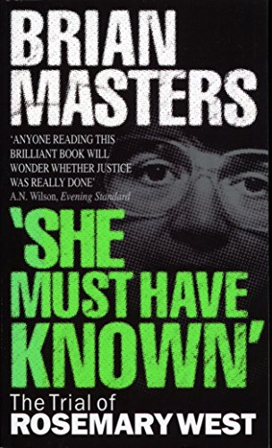 She Must Have Known: The Trial of Rosemary West