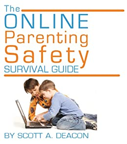[Scott Deacon]のThe Online Parenting Safety Survival Guide (English Edition)