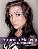 Airbrush Makeup as a Profession
