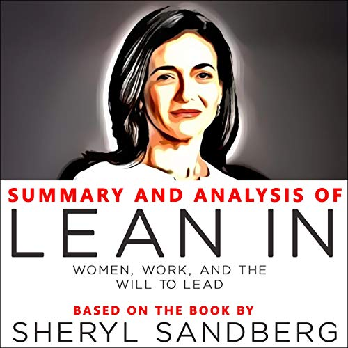 Summary and Analysis of Lean In: Women, Work, and the Will to Lead audiobook cover art