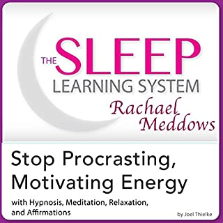 Stop Procrastinating, Motivating Energy: Hypnosis, Meditation and Affirmations cover art