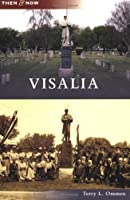 Visalia (Then and Now)