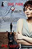 Dog Park Romeo (The Talking Dog Detective Agency Book 5)