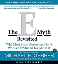 The E-Myth Revisited Unabridged: Why Most Small Businesses Don't Work and What to Do about It