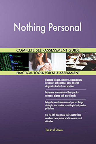 Nothing Personal All-Inclusive Self-Assessment - More than 710 Success Criteria, Instant Visual...
