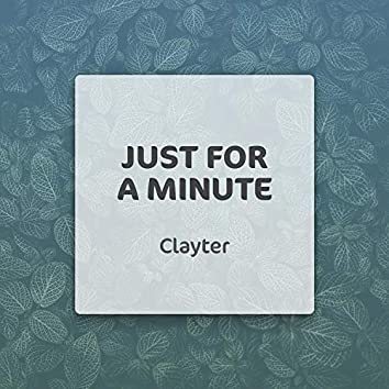 Just For A Minute