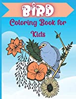 Bird Coloring Book for Kids: Bird coloring Book For Toddlers Nature Coloring Pages of Birds For Kids Coloring Books For Preschoolers Boys & Girls ages 2-4,4-6,6-8,8-10,10-12