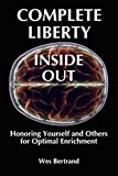Complete Liberty Inside Out: Honoring Yourself and Others for Optimal Enrichment (English Edition)