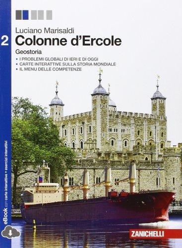 Colonne d'Ercole. Geostoria. Per le Scuole superiori. Con e-book. Con espansione online (Vol. 2)