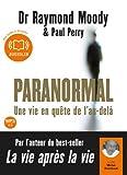 Paranormal, une vie en quête de l'au-delà - Livre audio 1 CD MP3 - 640 Mo