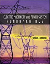 Electric Machinery and Power System Fundamentals by Chapman, Stephen(May 31, 2001) Hardcover