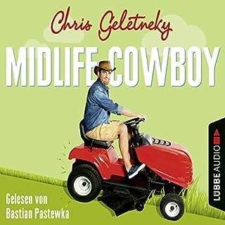 Midlife-Cowboy                   Autor:                                                                                                                                 Chris Geletneky                               Sprecher:                                                                                                                                 Bastian Pastewka                      Spieldauer: 8 Std. und 59 Min.     879 Bewertungen     Gesamt 4,3