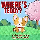 Where's Teddy (A Tiny Tyler Story)