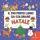 Il Mio Primo Libro da Colorare -1 Anno, Natale.: Semplici Natale Illustrazioni Per i Più Piccoli, Regalo Per Bambini e Bambine dai 2 ai 4 Anni.
