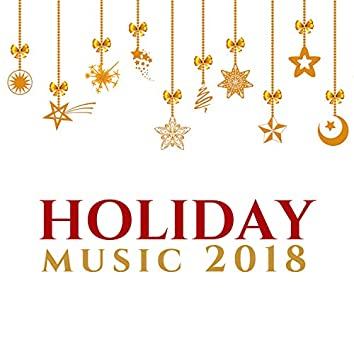 Holiday Music 2018 - The Very Best in Christmas Music for Relaxation, Sleep, Meditation & Yoga