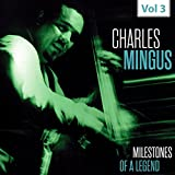 Milestones of a Legend - Charles Mingus, Vol. 3