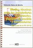 Medios técnicos para los instaladores autorizados. Equipos de medida y herramientas: Aplicación de la ITC-BT 03 (Colección Guías de bolsillo)