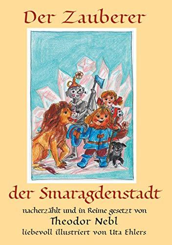 Der Zauberer der Smaragdenstadt: Neu erzählt und in Reime gesetzt