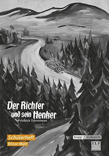 Der Richter und sein Henker - Friedrich Dürrenmatt: Arbeitsheft, Lernmittel, Schülerheft