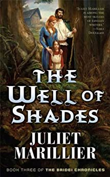 The Well of Shades: Book Three of The Bridei Chronicles by [Juliet Marillier]