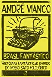 Brasil Fantástico - Histórias fantásticas saindo do nosso saco folclórico