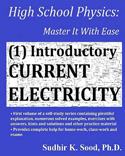 High School Physics: Master It With Ease (1) Introductory Current Electricity