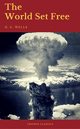 The World Set Free (Cronos Classics) - Kindle edition by H.G.Wells ...