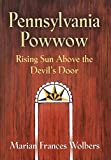Pennsylvania Powwow: Rising Sun Above the Devil's Door