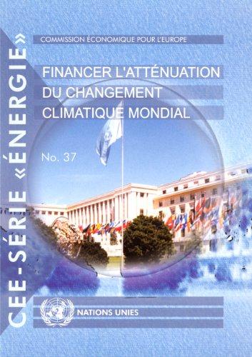 Financing Global Climate Change Mitigation (Un/Ece Energy Series)