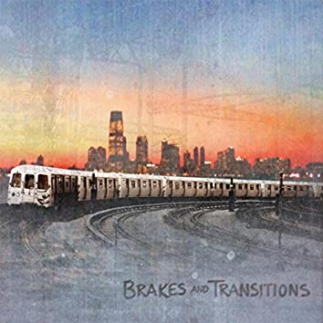 Brakes and Transistions