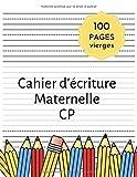 Cahier d'écriture CP Maternelle: Cahier Ecriture Maternelle | 100 Pages Vierges | Cahier Ecriture CP Double Ligne | Livres Pour Enfants CP 3-5 Ans
