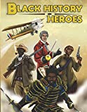 Black History Heroes: A fun and educational coloring book featuring heroes of African Descent