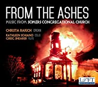 From the Ashes - Music from Somers Congregational